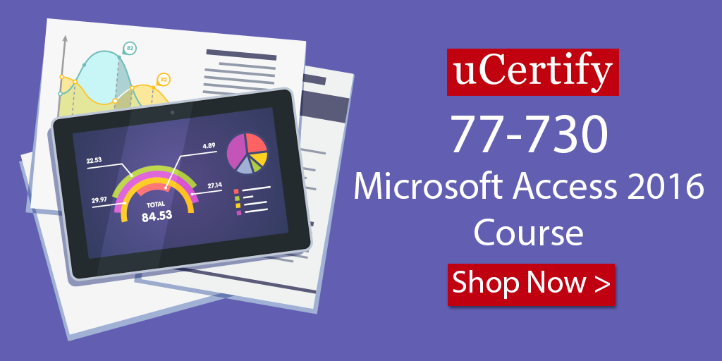 Prepare for Microsoft Access 2016 77-730 exam with uCertify