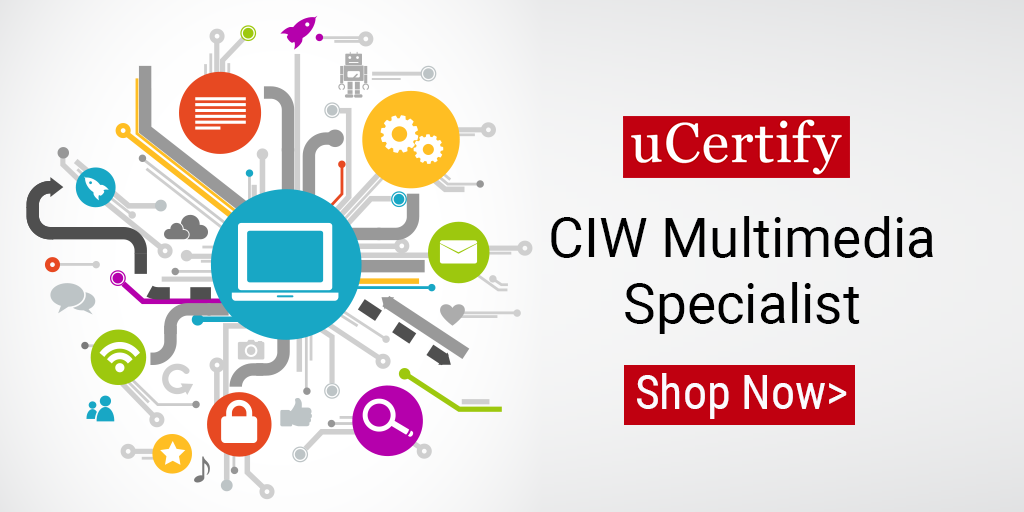 Prepare for the CIW Multimedia Specialist certification exam with uCertify