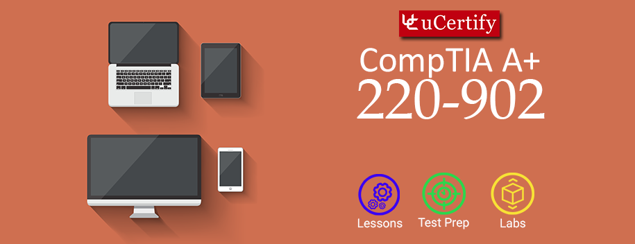 PS-220-902-Cert : Pearson: CompTIA A+ 220-902 Cert Guide (Course & Labs)