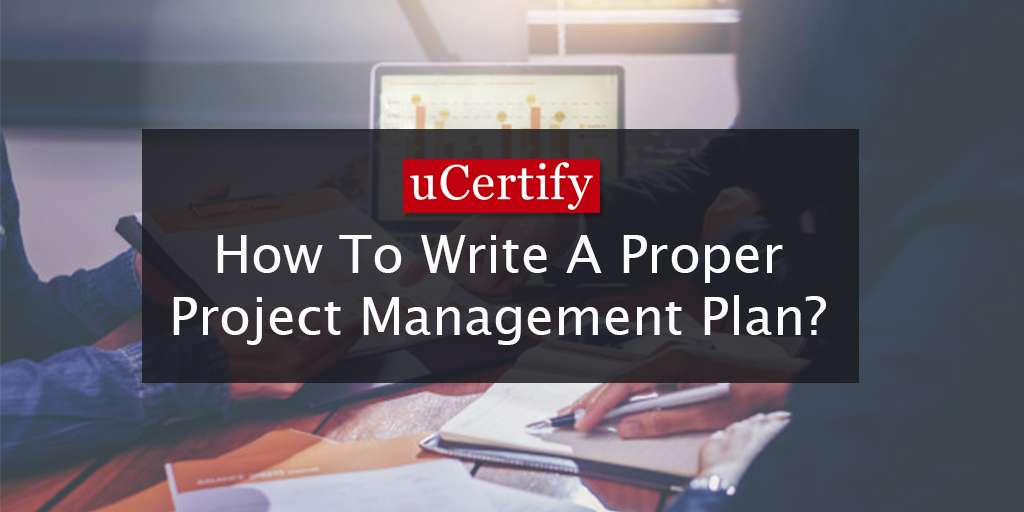 How to Write a Proper Project Management Plan?