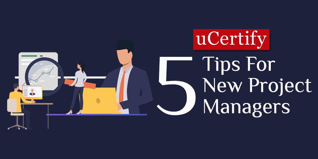 Check Out The 5 Tips For New Project Managers
