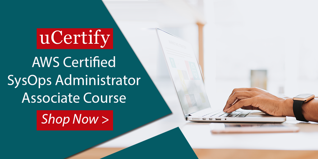 Pass the AWS SOA-C01 Exam with uCertify Course