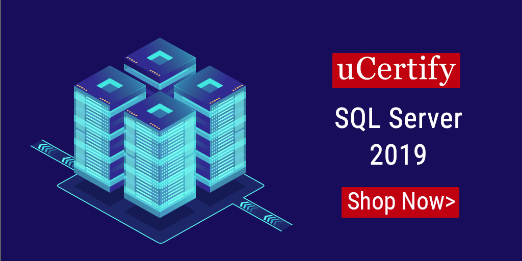 Checkout uCertify's latest SQL Server 2019 course & Lab