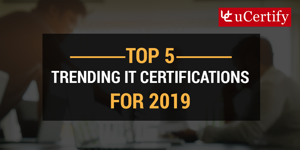 5 trending IT certifications for 2019