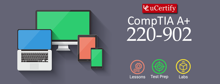 WGU-220-902-complete : CompTIA A+ 220-902 Exam 2 (Course & Labs)