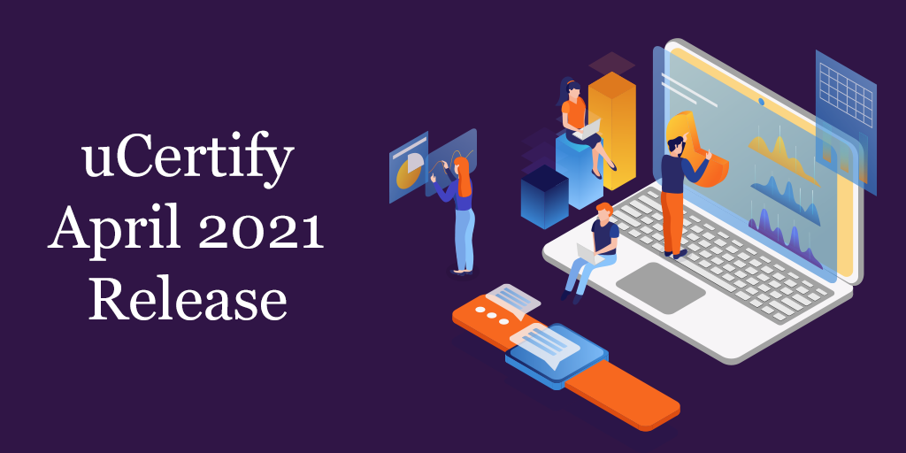 uCertify's APRIL 2021 RELEASES