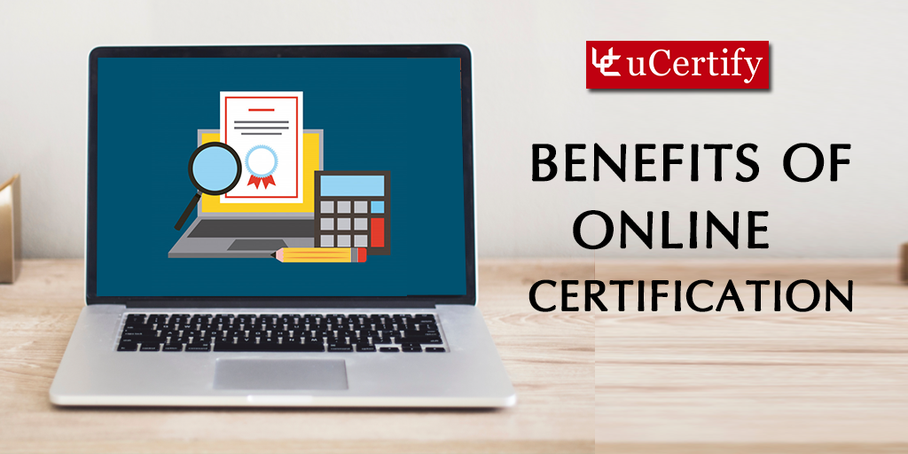 The Benefits of Online Certification
