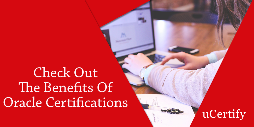 Check Out The Benefits of Oracle Certifications
