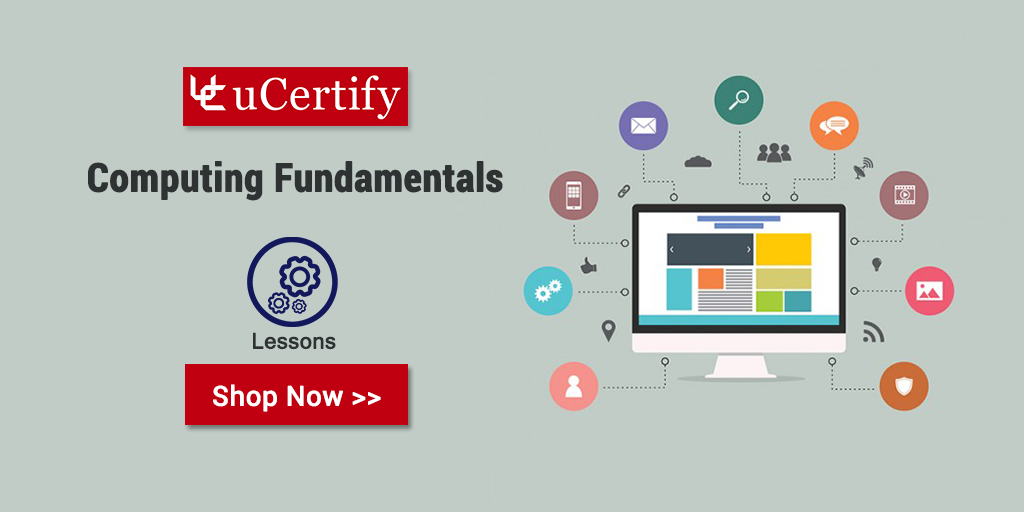 Learn Computer Basics and its Functioning with uCertify Computing Fundamentals Guide
