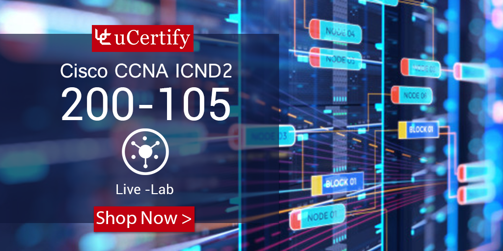 Prepare for Cisco CCNA ICND2 200-105 Exam with Network Simulator 4.0