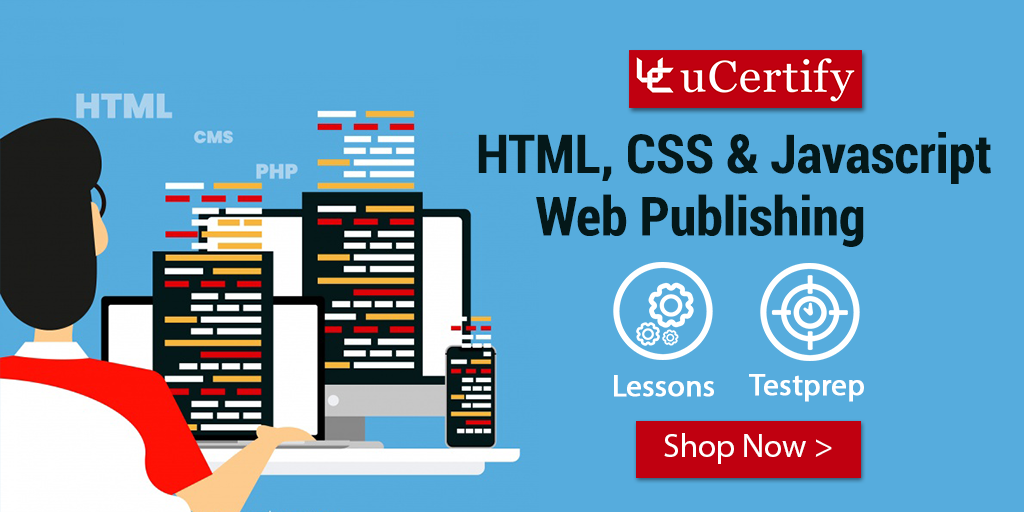 Enroll Now in uCertify HTML, CSS & JavaScript Web Publishing Course