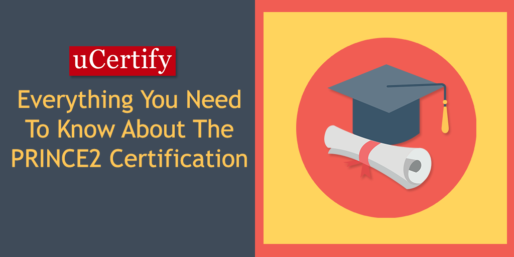 Everything You Need To Know About The PRINCE2 Certification
