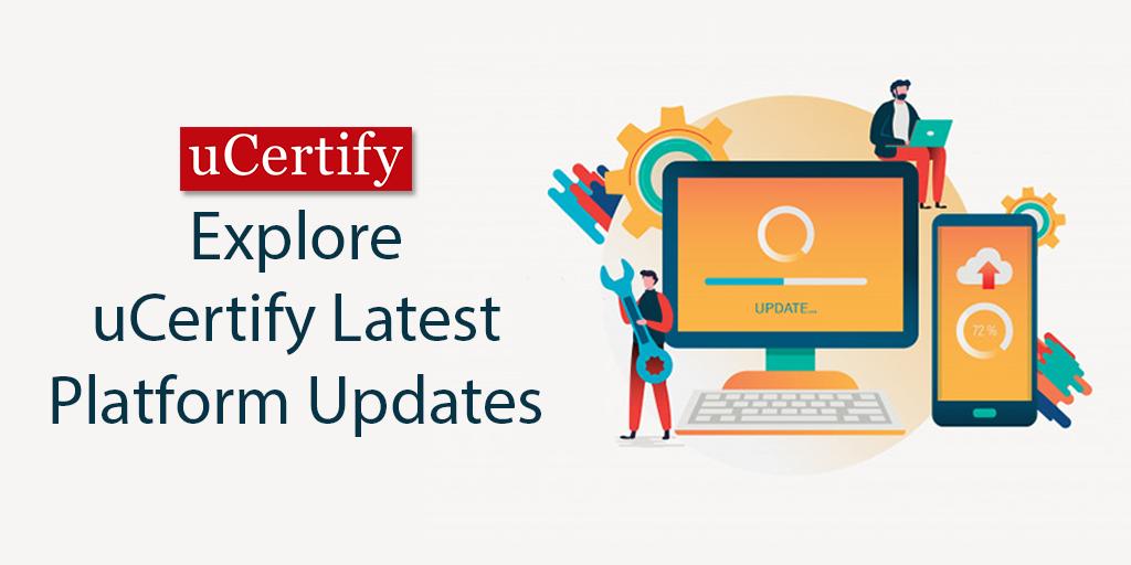 Explore uCertify Latest Platform Updates
