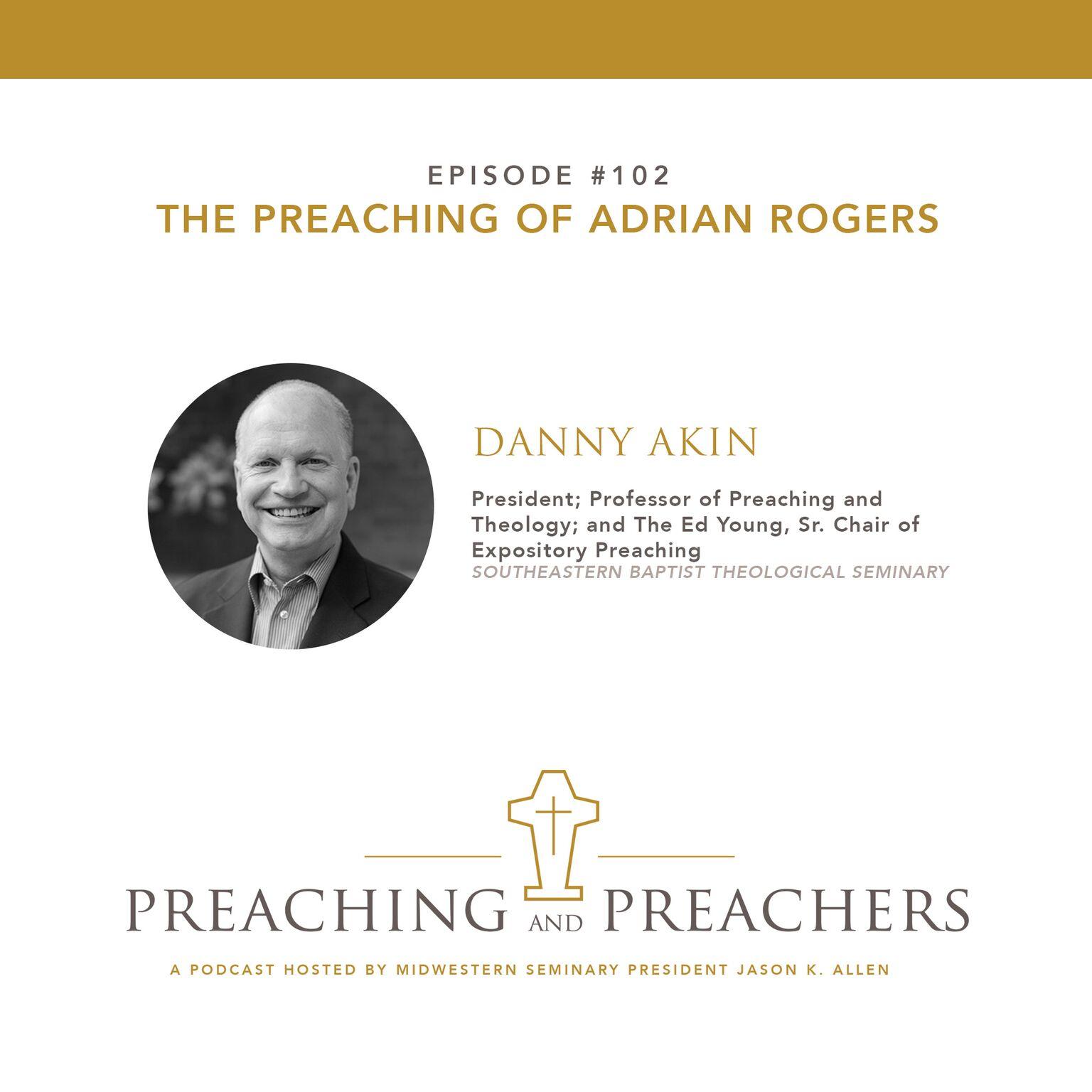 Episode 102: The Preaching of Adrian Rogers - Jason K  Allen