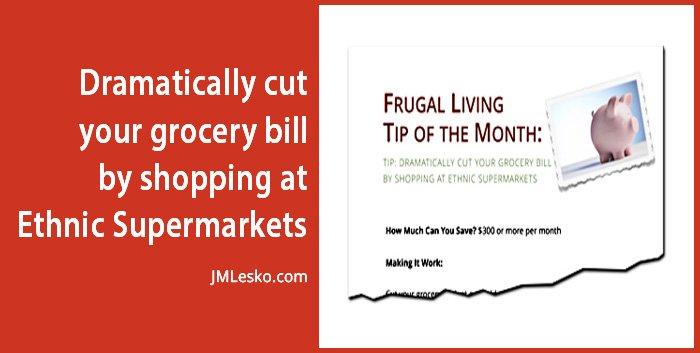 Frugal living graphic for Ethnic Supermarkets Can Cut Your Grocery Budget from j m lesko