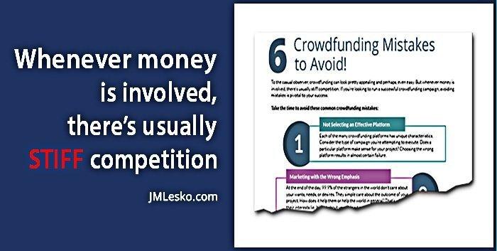 J M Lesko guide 6 Crowdfunding Mіѕtаkеѕ tо Avоіd