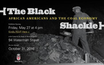 The Center for the Study of Slavery and Justice at Brown University will hold an exhibit detailing African Americans and the coal mining industry.