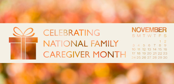 Celebrating national family caregiver month