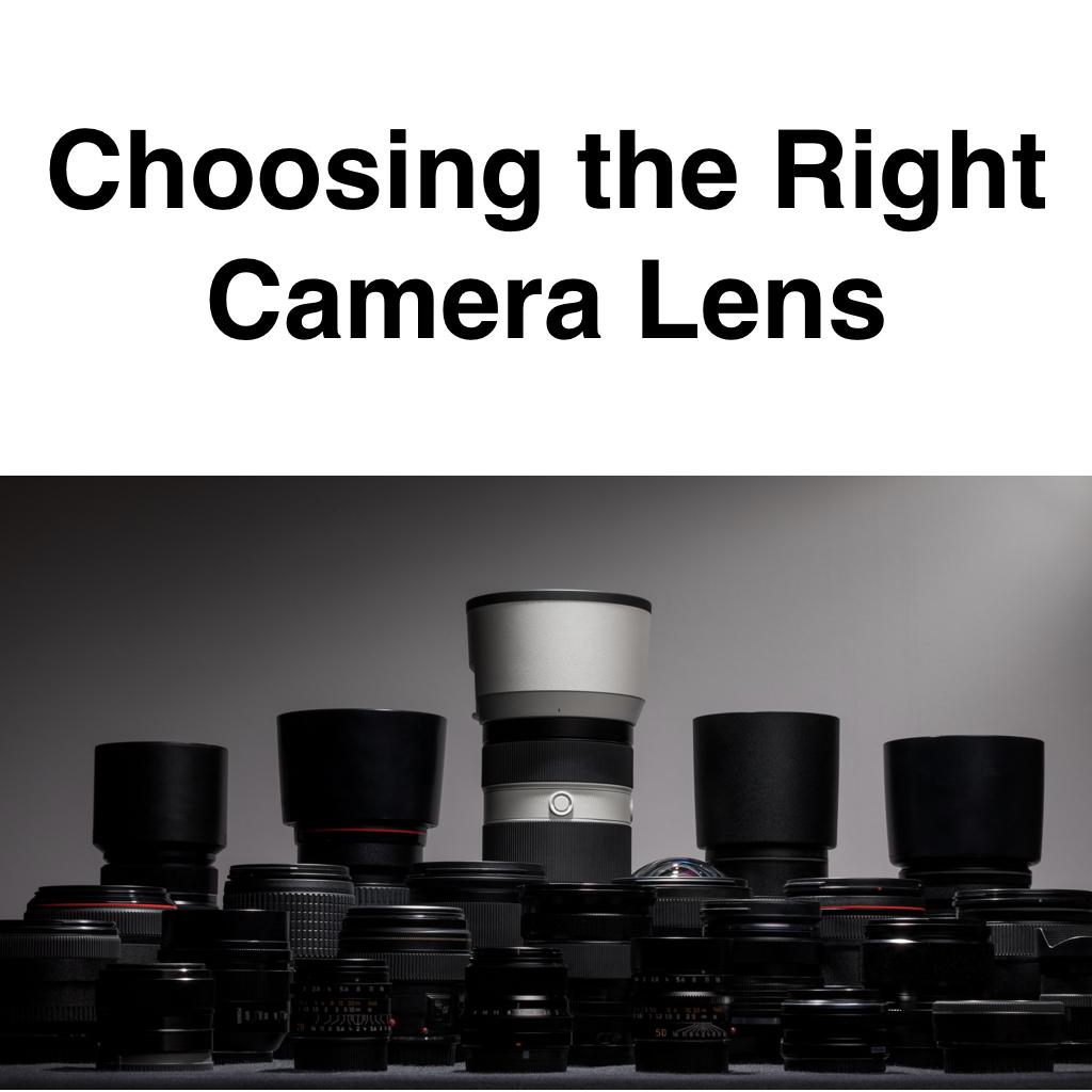 Choosing the Right Camera Lens