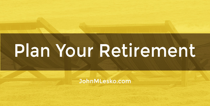 Find useful Plan Your Retirement articles and guides by John M Lesko