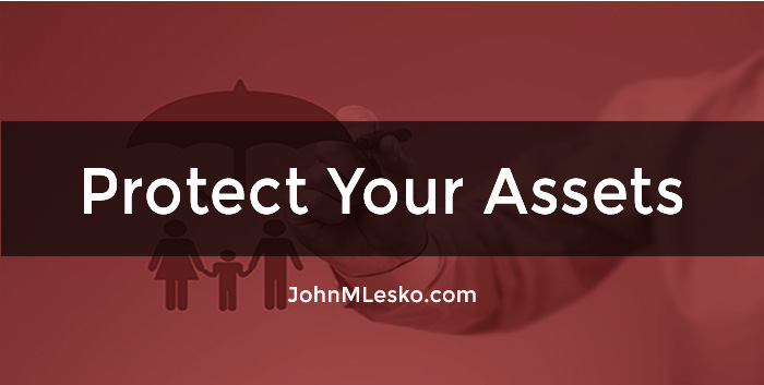 Find useful Protect Your Assets articles and guides by John M Lesko