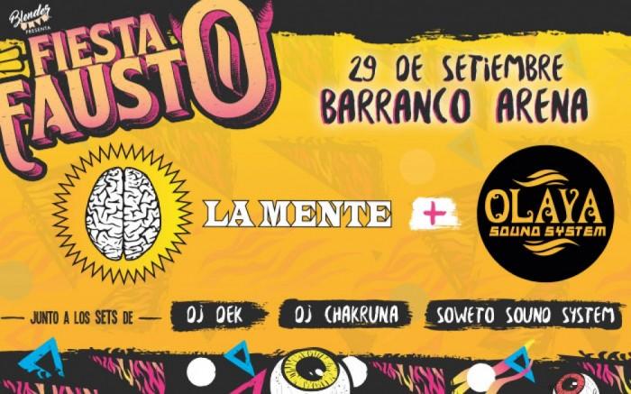 Fiesta Fausto con La Mente + Los Olaya @ CC. Barranco Arena / Entretenimiento / Joinnus
