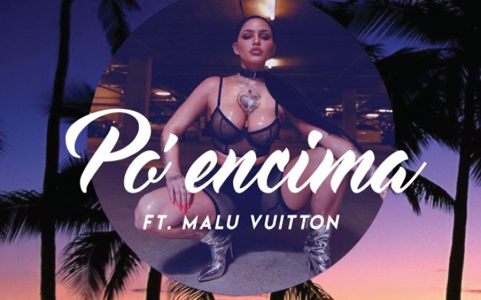 Po'Encima ft. Malu Vuitton /  / Joinnus