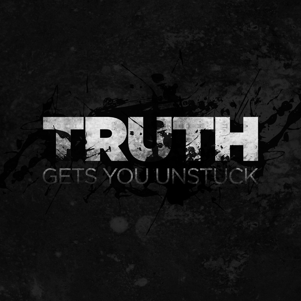 Truth gets you unstuck