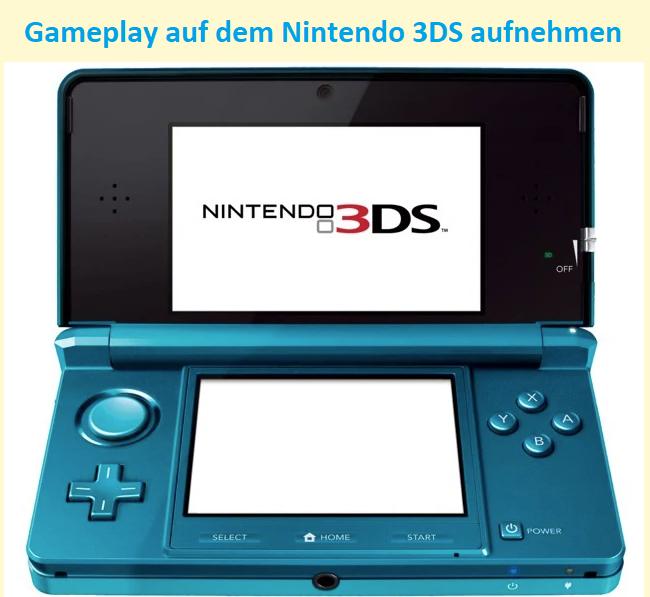 wie kann man den Spielablauf mit dem 3DS aufzeichnen