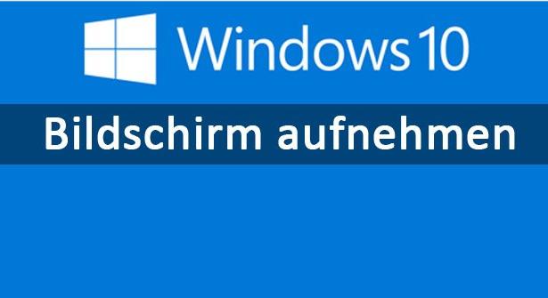Bildschirm unter Windows 10 aufzeichnen
