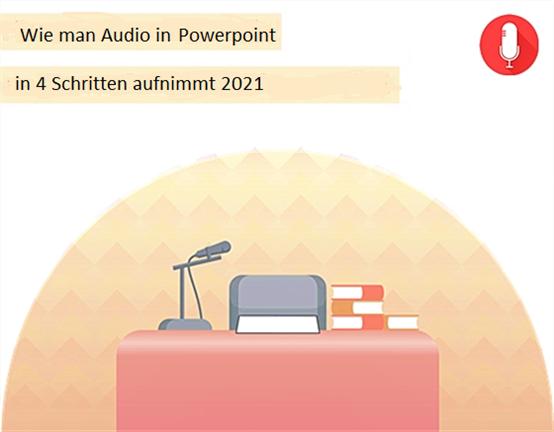Audio in PowerPoint aufnehmen