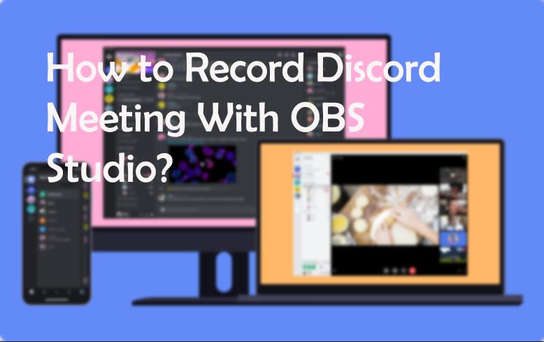 Come registrare una riunione su Discord con OBS?