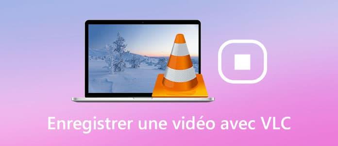 Enregistrer une vidéo avec VLC