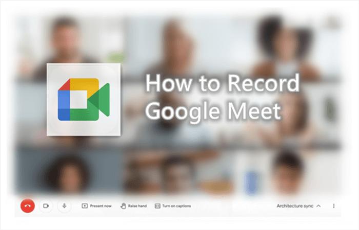 Hoe neem ik Google Meet op?