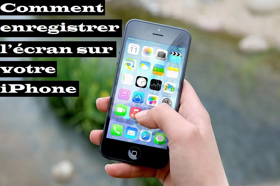 Enregistrer l'Écran d'iPhone