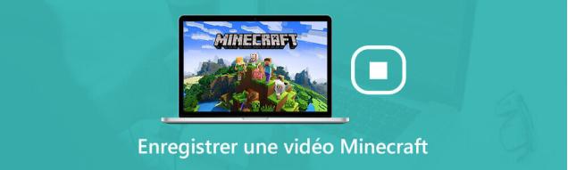 Enregistrer une vidéo Minecraft