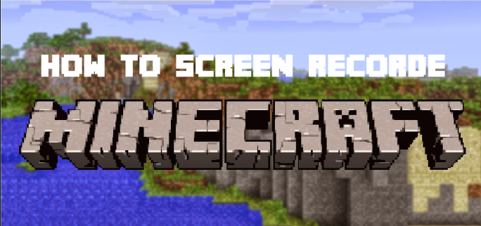 How to Screen Record Mincraft Video