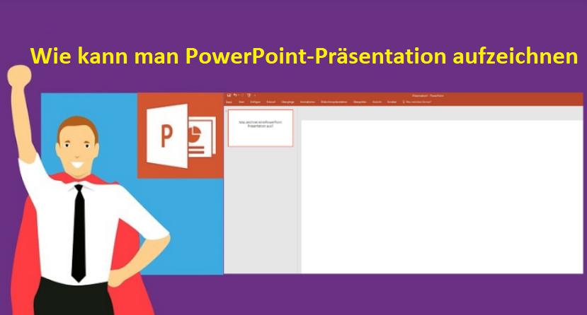 wie man eine PowerPoint-Präsentation aufzeichnen kann