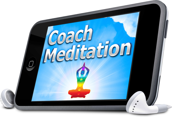 Download your coach meditation HERE (right-click and 'save target/link as...'