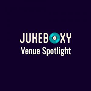 Venue Spotlight_Jukeboxy Music for Business