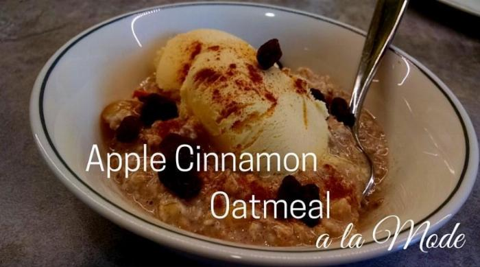 Apple Cinnamon Oatmeal A La Mode