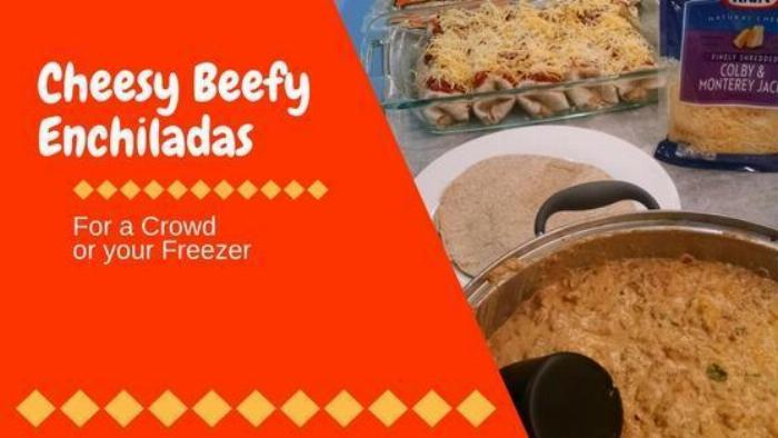 Cheesy Beefy Enchiladas (for A Crowd Or The Freezer)