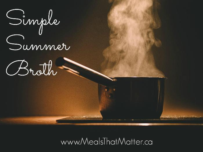 Simple Summer Broth