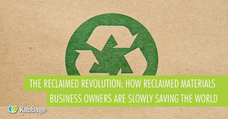 The Reclaimed Revolution: How Reclaimed Materials Business Owners are Slowly Saving the World