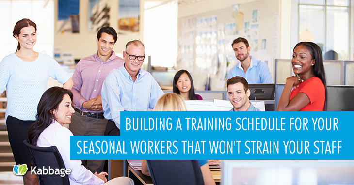 Building a Training Schedule for Your Seasonal Workforce that Won't Strain Your Staff