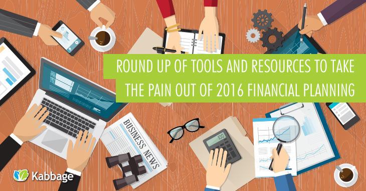 Round up of Tools and Resources to Take the Pain Out of 2016 Financial Planning