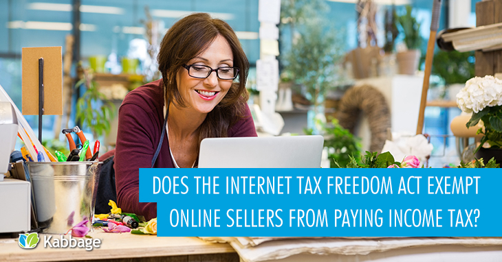 Does the Internet Tax Freedom Act Exempt Online Sellers from Paying Income or Sales Tax?