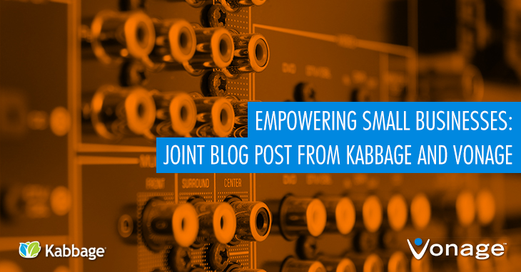 Empowering Small Businesses: Joint Blog Post from Kabbage and Vonage