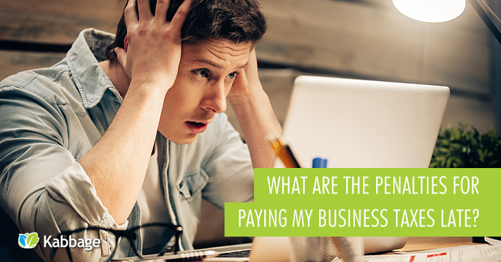 What are the Penalties for Paying My Business Taxes Late?