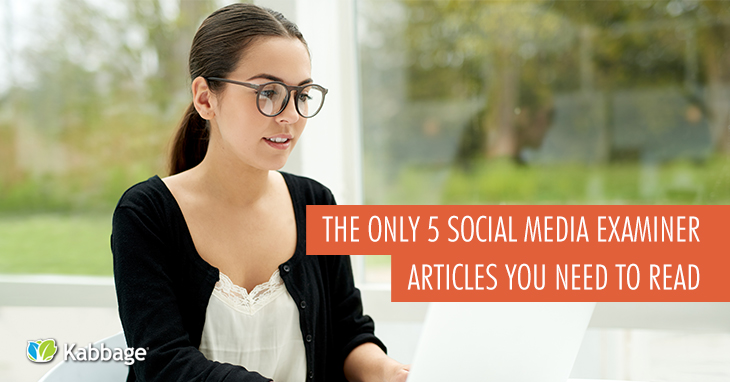 The Only 5 Social Media Examiner Articles You Need to Read